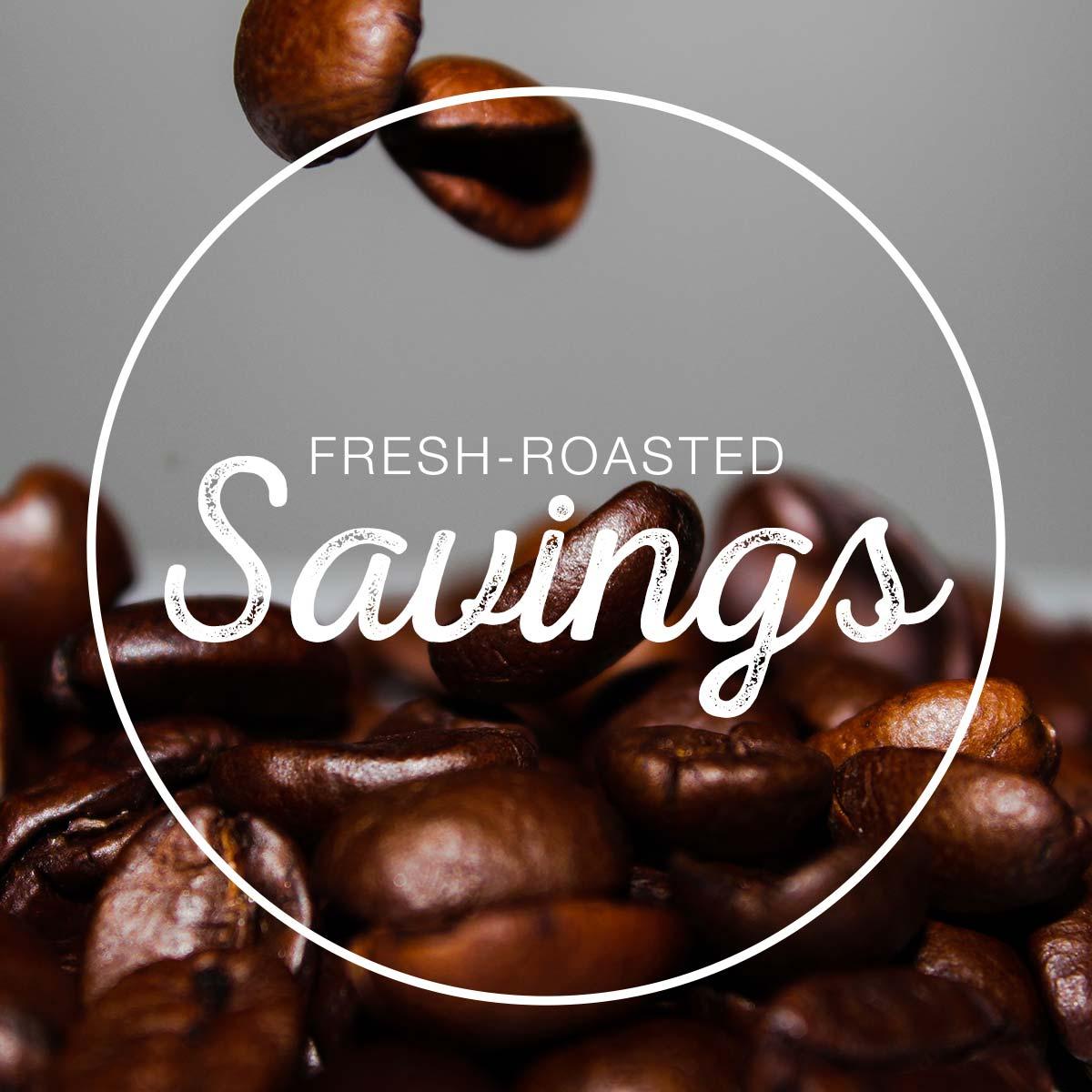 Fresh-Roasted Savings