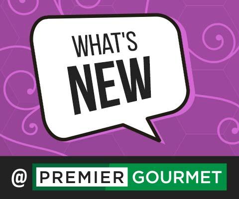 What's New at Premier Gourmet | PremierGourmet.com